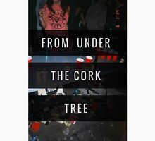 from under the cork tree Unisex T-Shirt