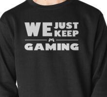 We Just Keep Gaming - White Pullover