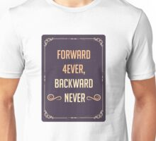 Forward 4ever, Backward Never (Inpirational slogan) Unisex T-Shirt