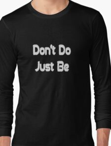 Dont Do Just Be White Fur Long Sleeve T-Shirt