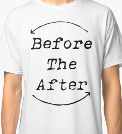 Before The After -  Merch Classic T-Shirt