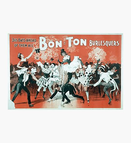 Performing Arts Posters Bon Ton Burlesquers 365 days ahead of them all 0280 Photographic Print