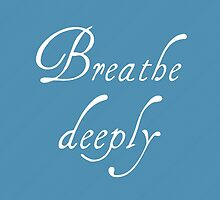 Breathe Deeply by satzie
