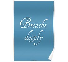 Breathe Deeply Poster