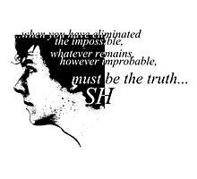 Sherlock: Must be the Truth Photographic Print