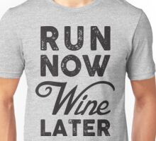 Run Now Wine Later Gym Sport Unisex T-Shirt