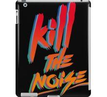 KILL THE NOISE iPad Case/Skin