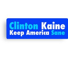 Clinton Kaine Keep America Sane Canvas Print