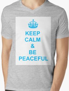 Keep calm and be peaceful Mens V-Neck T-Shirt