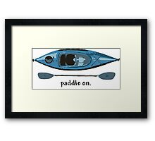 """Blue Kayak with paddle illustration, and """"Paddle on"""" text Framed Print"""