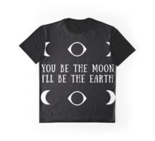 You be the moon Graphic T-Shirt
