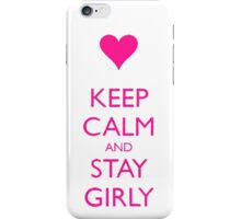 Keep Calm and Stay Girly T Shirt 10K iPhone Case/Skin