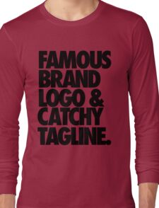 FAMOUS BRAND LOGO & CATCHY TAGLINE. Long Sleeve T-Shirt