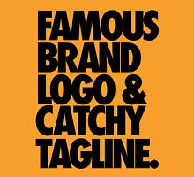 FAMOUS BRAND LOGO & CATCHY TAGLINE. Unisex T-Shirt