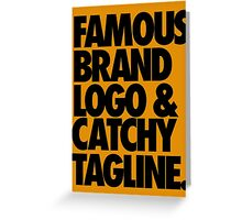 FAMOUS BRAND LOGO & CATCHY TAGLINE. Greeting Card
