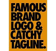 FAMOUS BRAND LOGO & CATCHY TAGLINE. Photographic Print