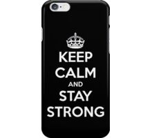 Keep Calm and Stay Strong T Shirt 10K iPhone Case/Skin
