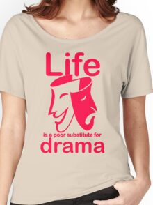 Drama Life Women's Relaxed Fit T-Shirt