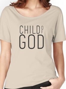 Child Of God Women's Relaxed Fit T-Shirt