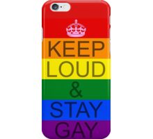 KEEP LOUD AND STAY GAY - Concept iPhone Case/Skin