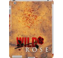 To The Wild Rose | A Love Letter iPad Case/Skin