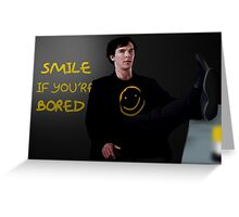 Smile if You're Bored Sherlock Greeting Card