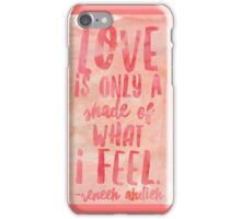 only a shade iPhone Case/Skin