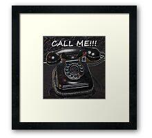 Call Me! Framed Print