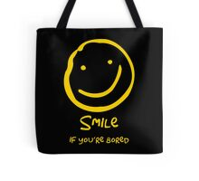 Smile if You're Bored (Text Version) Tote Bag