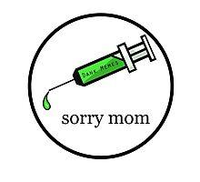 sorry mom Photographic Print