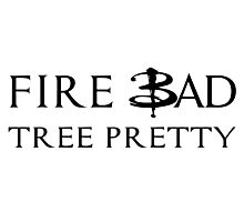 Fire Bad Tree Pretty (Dark) Photographic Print