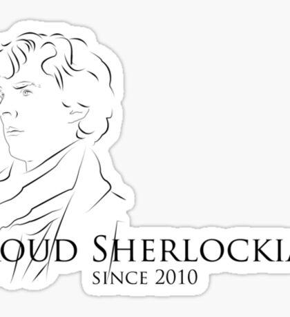 Proud Sherlockian Since 2010 Sticker