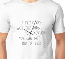 If Frodo can get the ring to Mordor, you can get out of bed! Unisex T-Shirt