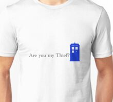 Are You my Thief Unisex T-Shirt