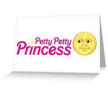 Petty Petty Princess Greeting Card