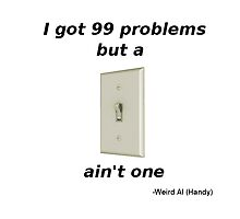 99 problems but a switch ain't one by Sagemerchxo