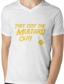 They Got The Mustard Out! Mens V-Neck T-Shirt