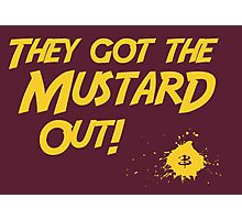 They Got The Mustard Out! Photographic Print