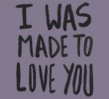 I Was Made to Love You Kids Tee