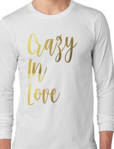Bachelorette Party Bride Crazy In Love Gold Foil Bling Gear Bridal Wedding Bridesmaid Bestie Ladies Night Hens Long Sleeve T-Shirt