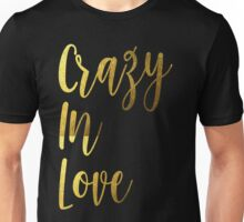Bachelorette Party Bride Crazy In Love Gold Foil Bling Gear Bridal Wedding Bridesmaid Bestie Ladies Night Hens Unisex T-Shirt