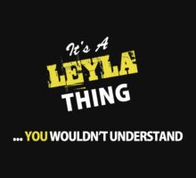 It's A LEYLA thing, you wouldn't understand !! by satro