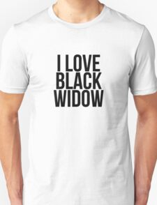 I Love Black Widow T-Shirt