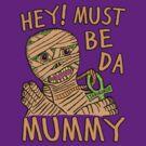 Da Mummy by jarhumor
