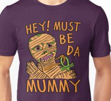 Da Mummy Unisex T-Shirt