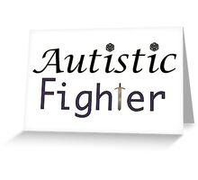 Autistic Fighter Greeting Card