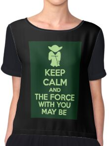 Keep Calm And The Force With You May Be Chiffon Top