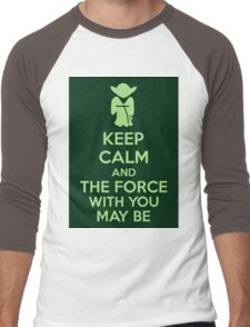 Keep Calm And The Force With You May Be Men's Baseball ¾ T-Shirt
