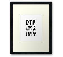 Faith Hope and Love Framed Print