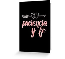 paciencia y fe Greeting Card